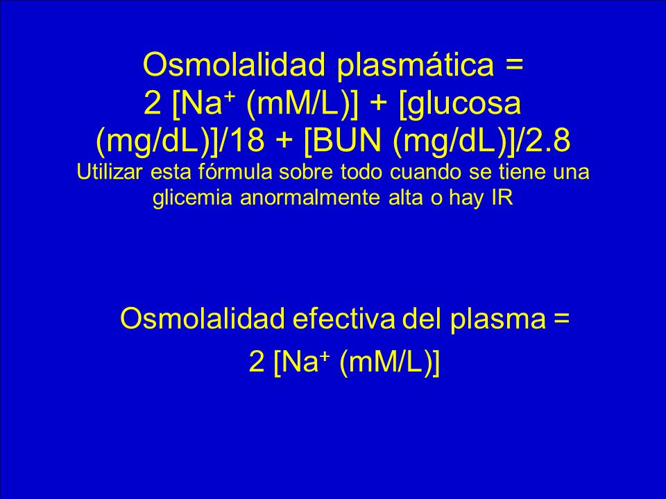 Osmolalidad efectiva del plasma = 2 [Na+ (mM/L)]
